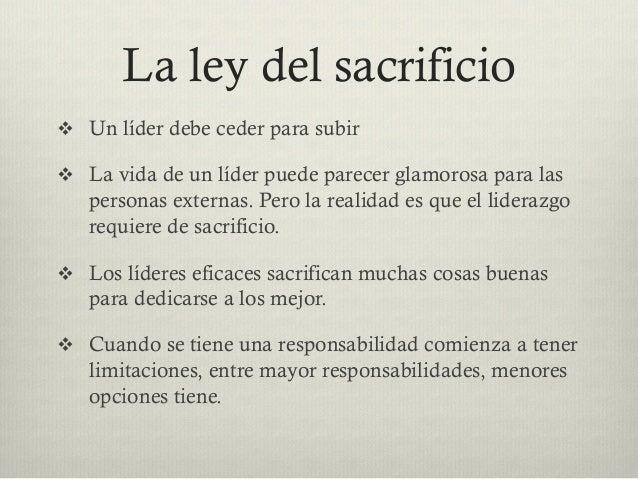 La ley del sacrificio v Un líder debe ceder para subir v La vida de un líder puede parecer glamorosa para las personas...