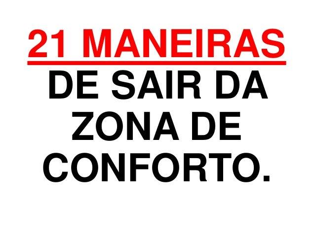 21 MANEIRASDE SAIR DAZONA DECONFORTO.