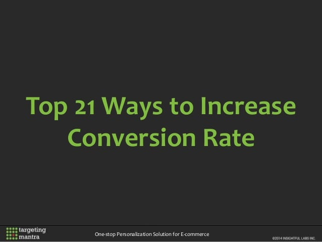 Top 21 Ways to Increase Conversion Rate One-stop Personalization Solution for E-commerce