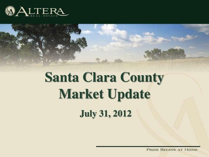 Santa Clara County  Market Update     July 31, 2012