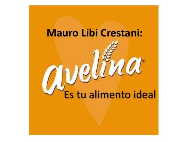 Mauro Libi Crestani: Es tu alimento ideal