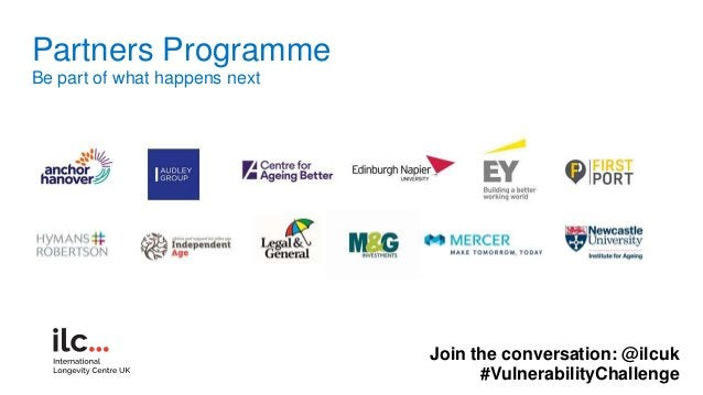 Partners Programme Be part of what happens next Join the conversation: @ilcuk #VulnerabilityChallenge