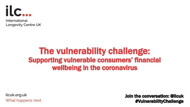 The vulnerability challenge: Supporting vulnerable consumers' financial wellbeing in the coronavirus Join the conversation...