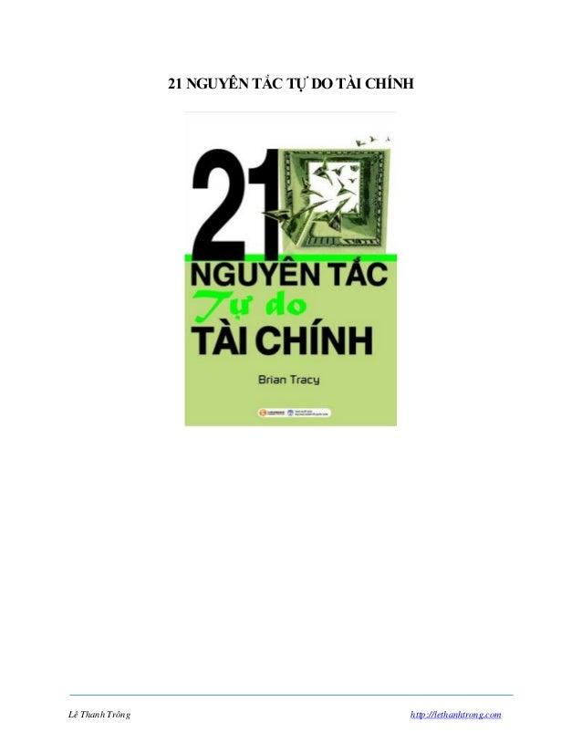 Lê Thanh Trông http://lethanhtrong.com 21 NGUYÊN TẮC TỰ DO TÀI CHÍNH