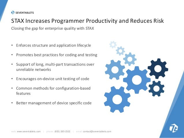 STAX Increases Programmer Productivity and Reduces Risk Closing the gap for enterprise quality with STAX  • Enforces struc...