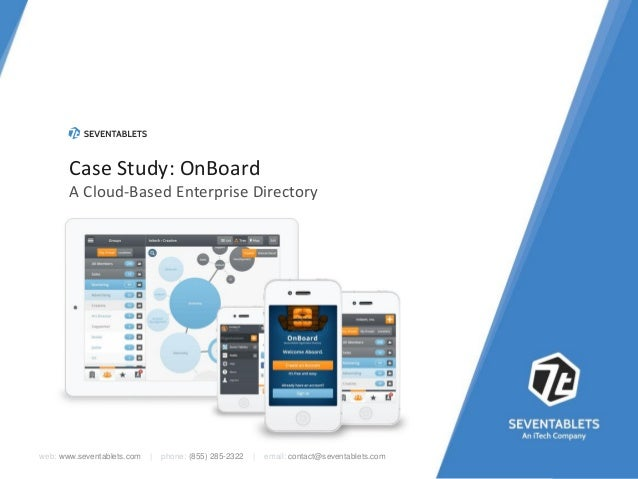 Case Study: OnBoard A Cloud-Based Enterprise Directory  web: www.seventablets.com     phone: (855) 285-2322     email: con...