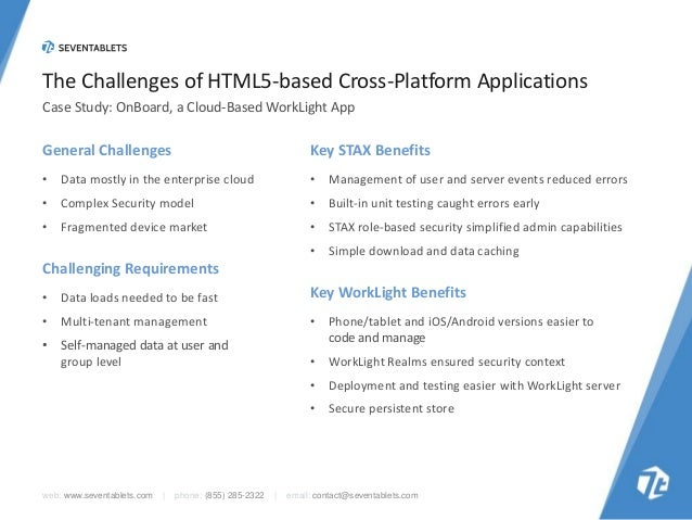 The Challenges of HTML5-based Cross-Platform Applications Case Study: OnBoard, a Cloud-Based WorkLight App  General Challe...