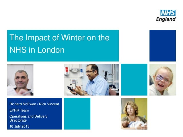 The Impact of Winter on the NHS in London Richard McEwan / Nick Vincent EPRR Team Operations and Delivery Directorate 16 J...