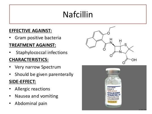 Cloxacillin EFFECTIVE AGAINST: • Staphylococci that produce beta-lactamase CHARACTERISTICS: • Very narrow Spectrum • Shoul...