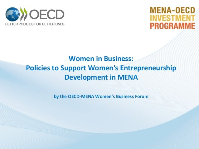 Women in Business: Policies to Support Women's Entrepreneurship Development in MENA by the OECD-MENA Women's Business Foru...