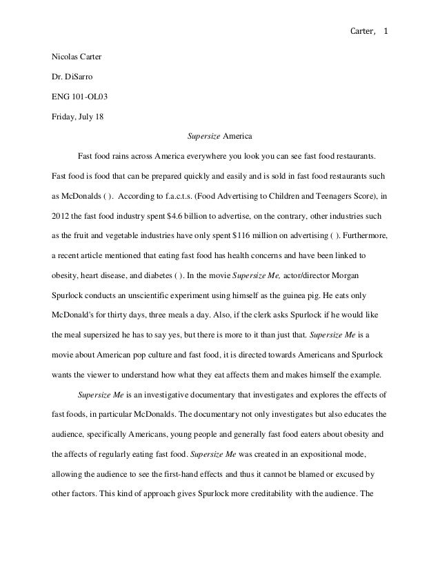 of supersize me essay 21 of supersize me essay carter 1 nicolas carter dr disarro eng 101 ol03 friday