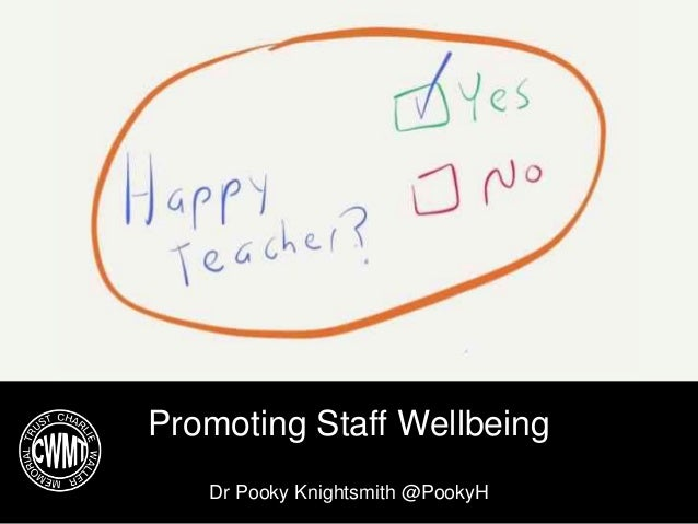 Promoting Staff Wellbeing Dr Pooky Knightsmith @PookyH