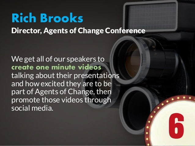Rich Brooks We get all of our speakers to create one minute videos talking about their presentations and how excited they ...