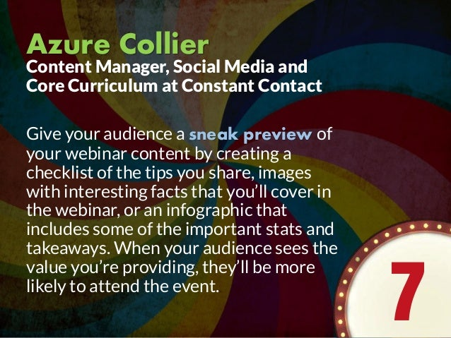 Azure Collier Give your audience a sneak preview of your webinar content by creating a checklist of the tips you share, im...