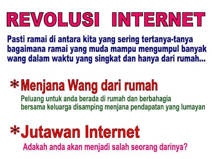 REVOLUSI  INTERNET Jutawan Internet * Pasti ramai di antara kita yang sering tertanya-tanya  bagaimana ramai yang muda mam...