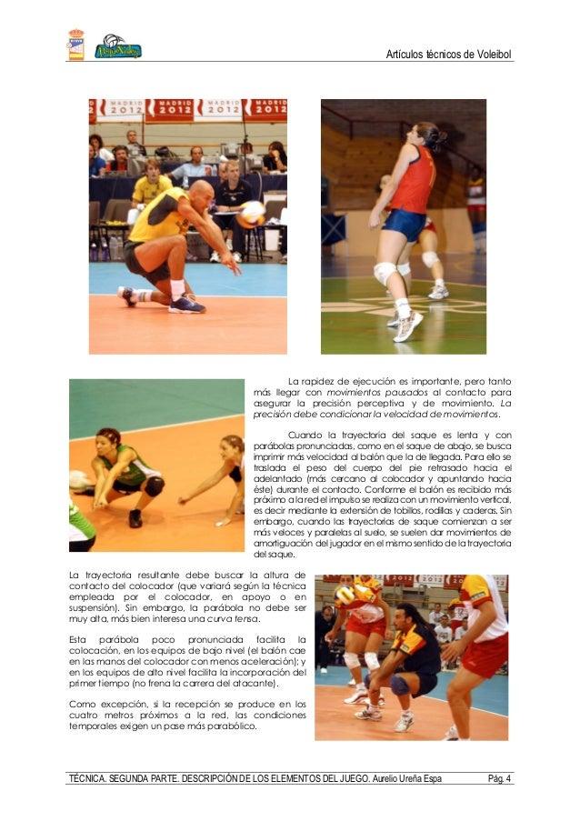 Artículos técnicos de Voleibol TÉCNICA. SEGUNDA PARTE. DESCRIPCIÓN DE LOS ELEMENTOS DEL JUEGO. Aurelio Ureña Espa Pág. 4 L...
