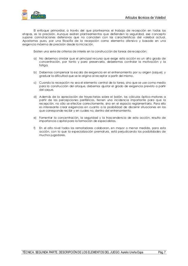 Artículos técnicos de Voleibol TÉCNICA. SEGUNDA PARTE. DESCRIPCIÓN DE LOS ELEMENTOS DEL JUEGO. Aurelio Ureña Espa Pág. 7 E...