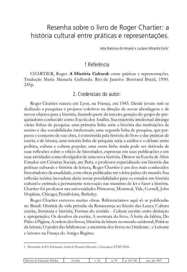 Resenha sobre o livro de roger chartier: a história cultural entre práticas e representações. Ieda Ramona do Amaral e Luci...