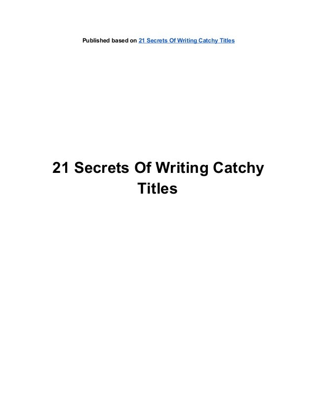 Secrets Of Writing Catchy Titles