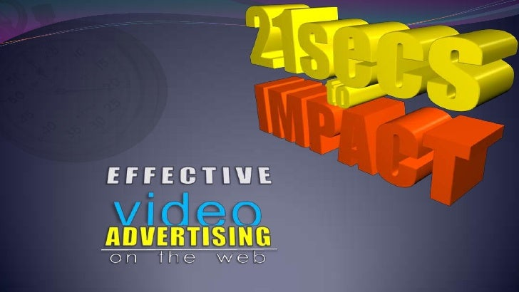 video<br />EFFECTIVE<br />ADVERTISING<br />on  the  web<br />