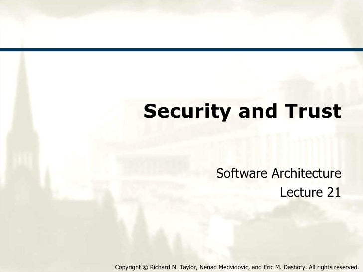 Security and Trust Software Architecture Lecture 21