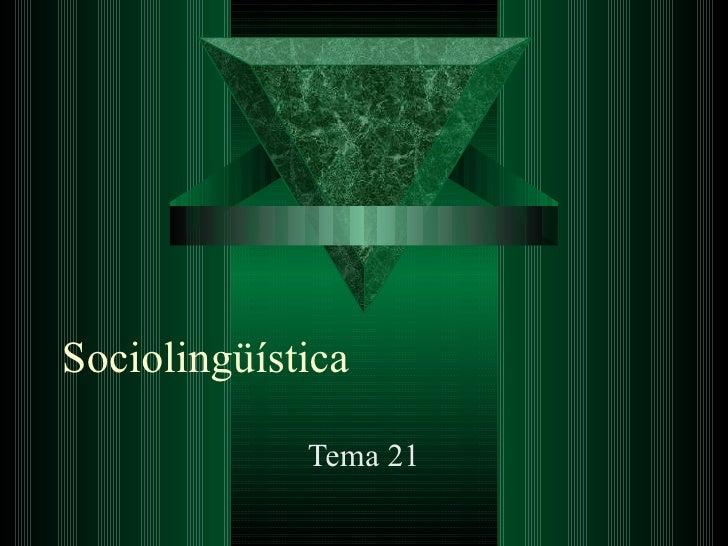 Sociolingüística Tema 21