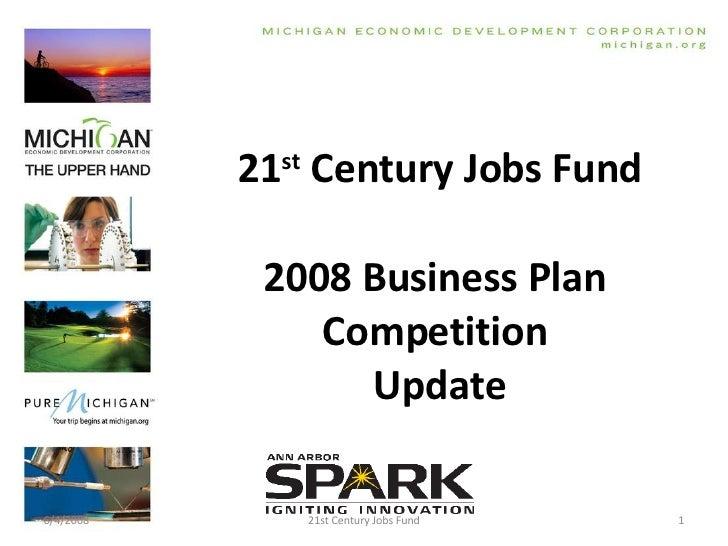 21 st  Century Jobs Fund 2008 Business Plan  Competition  Update 21st Century Jobs Fund 6/4/2008