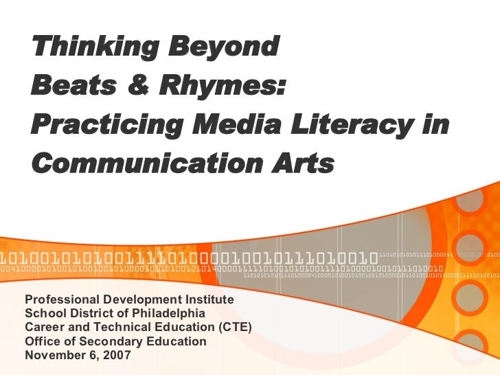 Thinking Beyond  Beats & Rhymes:  Practicing Media Literacy in Communication Arts Professional Development Institute Sch...