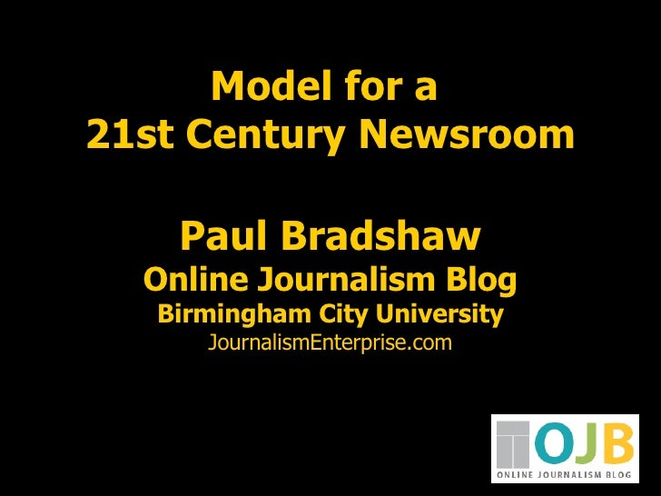 Model for a  21st Century Newsroom Paul Bradshaw Online Journalism Blog Birmingham City University JournalismEnterprise.com