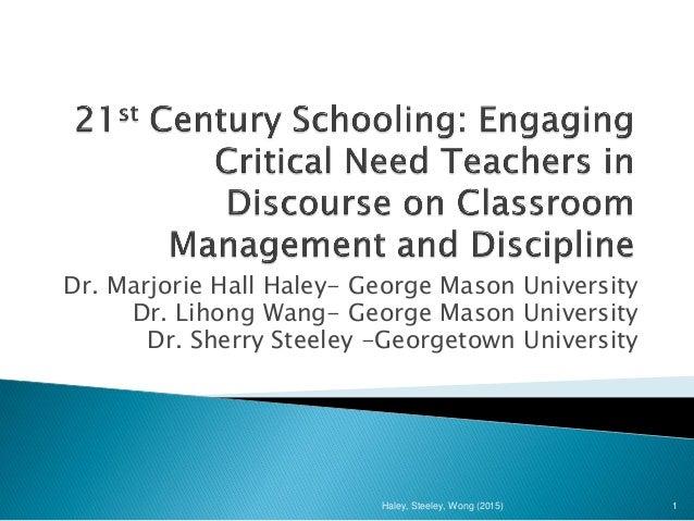 Dr. Marjorie Hall Haley- George Mason University Dr. Lihong Wang- George Mason University Dr. Sherry Steeley -Georgetown U...