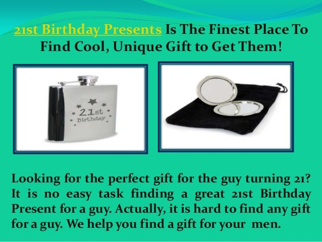 3 Looking For The Perfect Gift Guy Turning 21