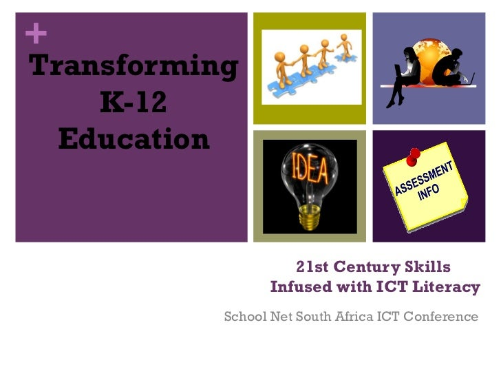 +Transforming    K-12  Education                    21st Century Skills                 Infused with ICT Literacy         ...
