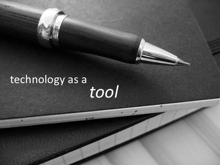 technology as a tool