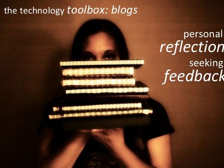 the technology  toolbox: blogs personal reflection seeking feedback