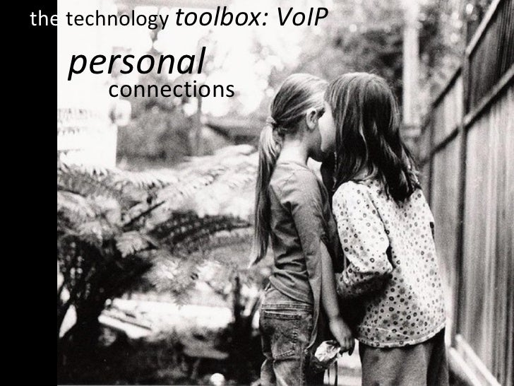 the  technology  toolbox: VoIP personal connections