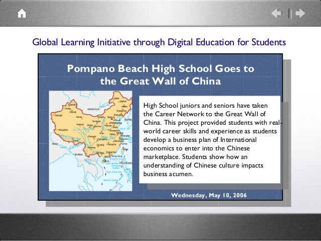 Global Learning Initiative through Digital Education for Students  Pompano Beach High School Goes to  the Great Wall of Ch...