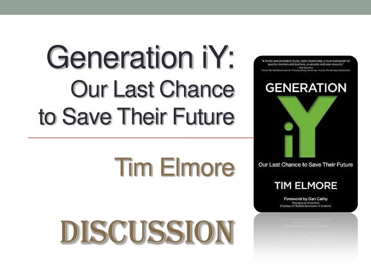 Generation iY: Our Last Chance to Save Their FutureTim Elmore Discussion<br />
