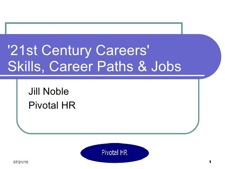 '21st Century Careers'  Skills, Career Paths & Jobs  Jill Noble Pivotal HR