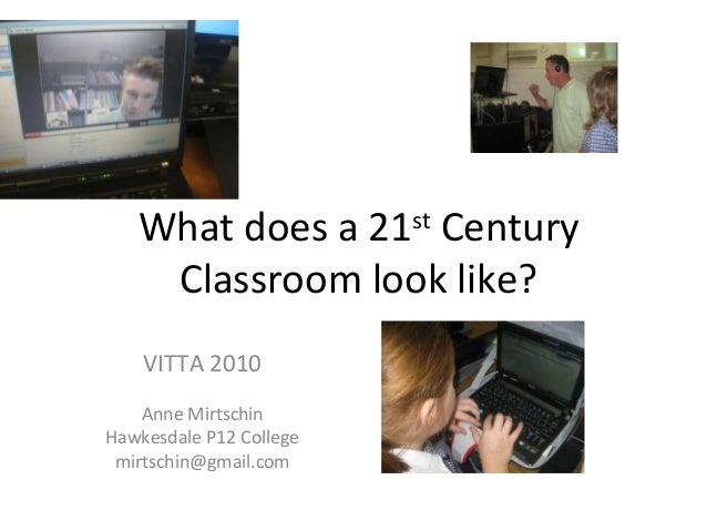 What does a 21st Century Classroom look like? VITTA 2010 Anne Mirtschin Hawkesdale P12 College mirtschin@gmail.com