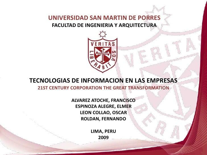 UNIVERSIDAD SAN MARTIN DE PORRESFACULTAD DE INGENIERIA Y ARQUITECTURA<br />TECNOLOGIAS DE INFORMACION EN LAS EMPRESAS<br /...