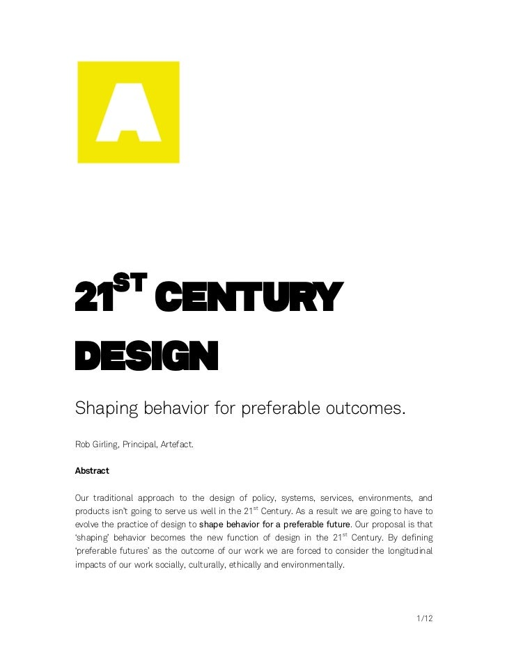 st21 CenturyDesignShaping behavior for preferable outcomes.Rob Girling, Principal, Artefact.AbstractOur traditional approa...