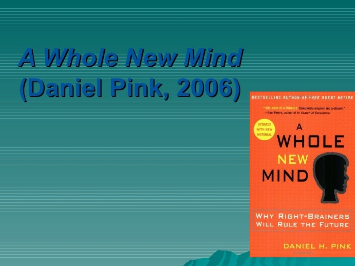 A Whole New Mind   (Daniel Pink, 2006)