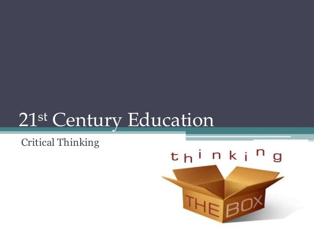 21st Century EducationCritical Thinking