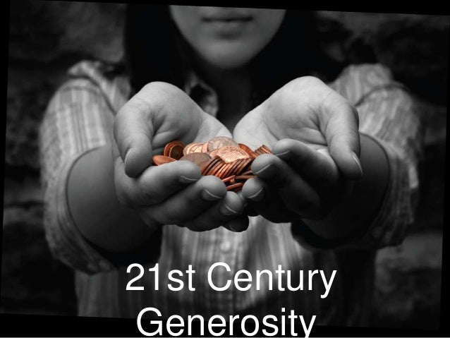 21st Century Generosity