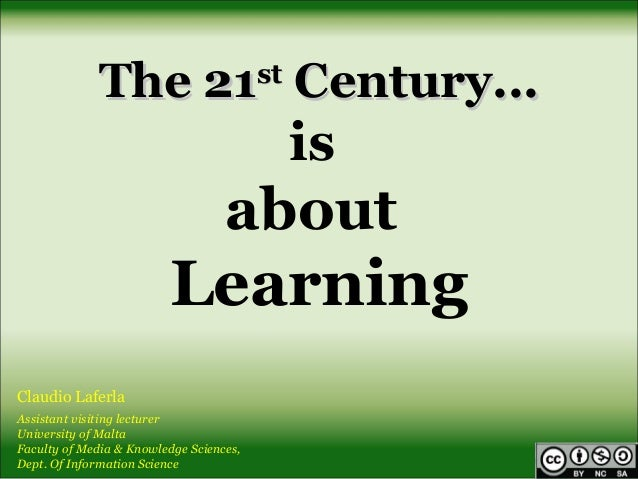 The 21 Century...           st                                              is                                   about    ...
