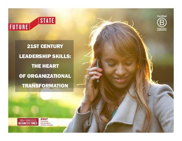 21ST CENTURY LEADERSHIP SKILLS: THE HEART OF ORGANIZATIONAL TRANSFORMATION 2017 CORPORATE PHILANTHROPY AWARDS HONOREE