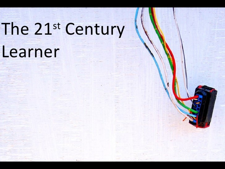 The 21 st  Century  Learner