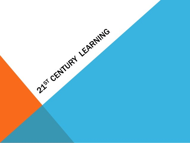 OUTCOMES/OBJECTIVESUnderstand the characteristics of 21st learning classroomsReview 21st century skills and how they are a...