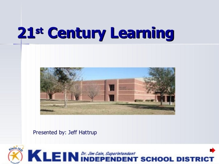 21 st  Century Learning Presented by: Jeff Hattrup