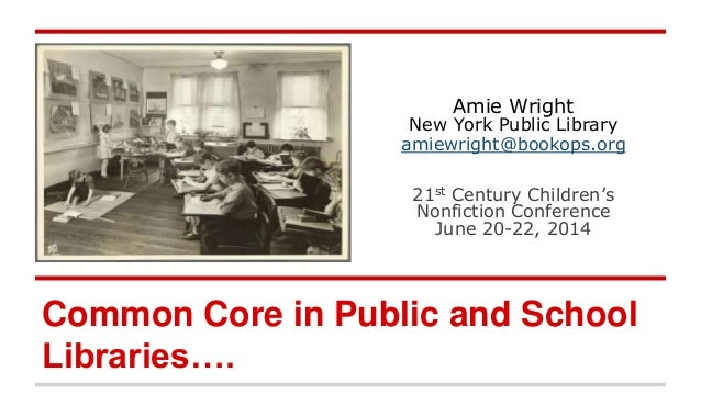 Amie Wright New York Public Library amiewright@bookops.org 21st Century Children's Nonfiction Conference June 20-22, 2014 ...